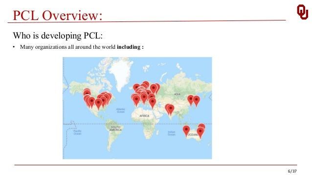 PCL Overview: 6/37 Who is developing PCL: • Many organizations all around the world including :