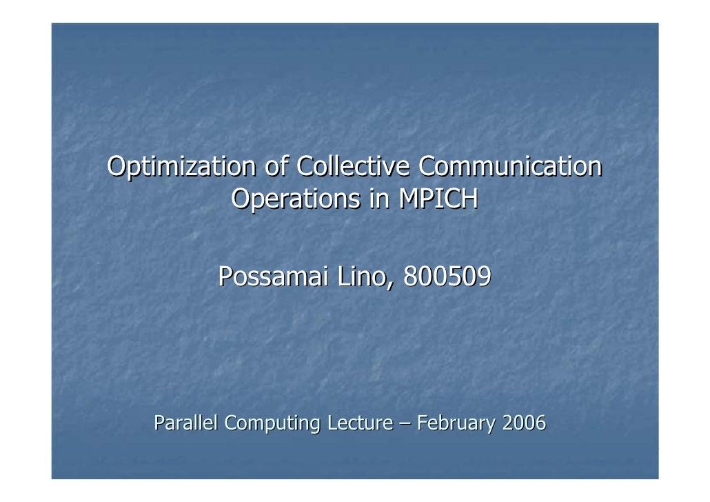 Optimization of Collective Communication           Operations in MPICH           Possamai Lino, 800509        Parallel Com...