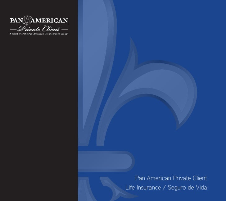 Pan-American Private ClientLife Insurance / Seguro de Vida