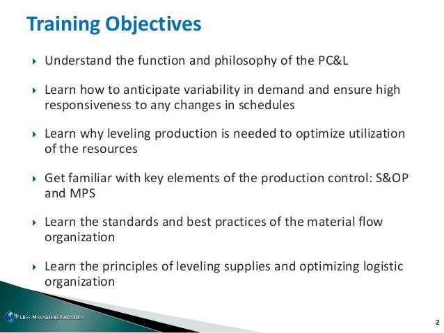 2 Training Objectives  Understand the function and philosophy of the PC&L  Learn how to anticipate variability in demand...