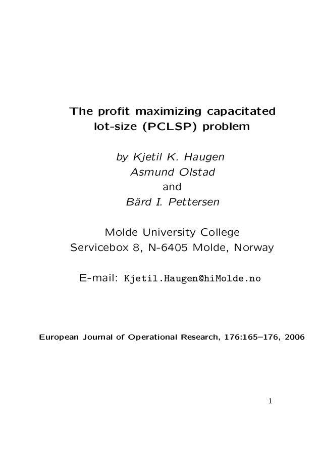 The profit maximizing capacitated lot-size (PCLSP) problem by Kjetil K. Haugen Asmund Olstad and B˚ I. Pettersen ard Molde ...