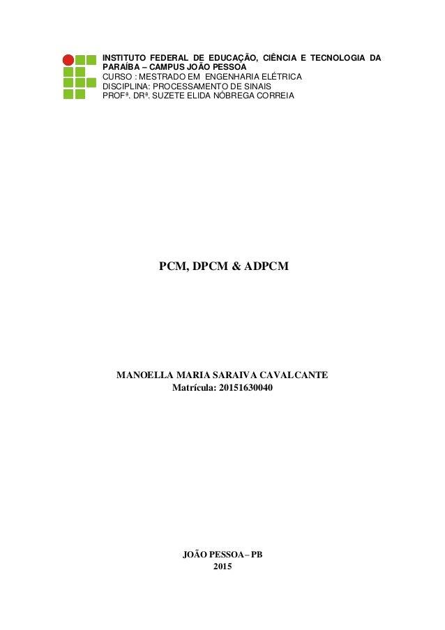 INSTITUTO FEDERAL DE EDUCAÇÃO, CIÊNCIA E TECNOLOGIA DA PARAÍBA – CAMPUS JOÃO PESSOA CURSO : MESTRADO EM ENGENHARIA ELÉTRIC...