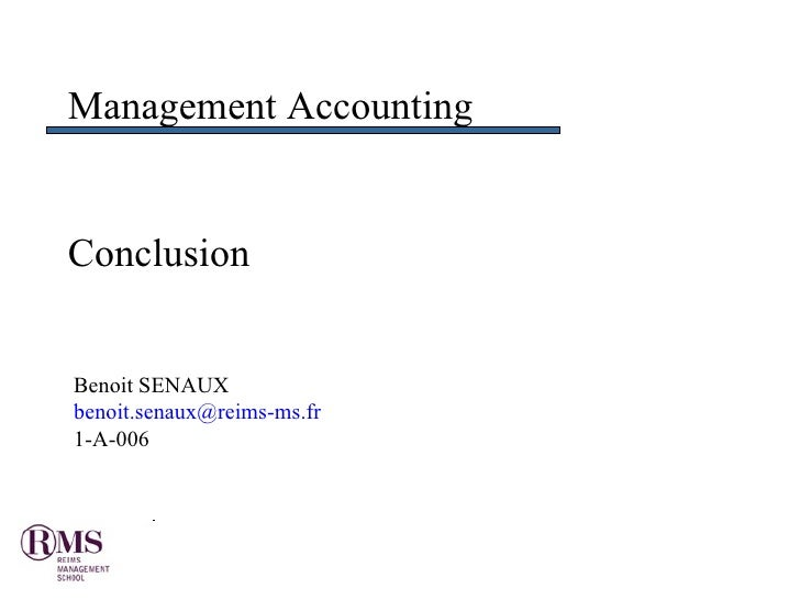 Conclusion Management Accounting Benoit SENAUX  [email_address] 1-A-006