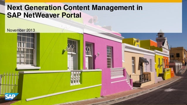 Next Generation Content Management in SAP NetWeaver Portal November 2013