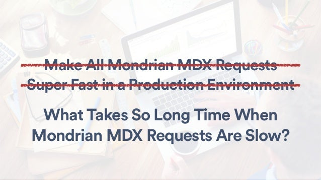 Profiling Mondrian MDX Requests in a Production Environment Slide 2