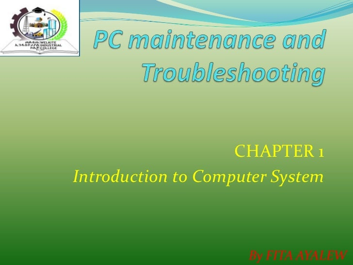 CHAPTER 1Introduction to Computer System                     By FITA AYALEW