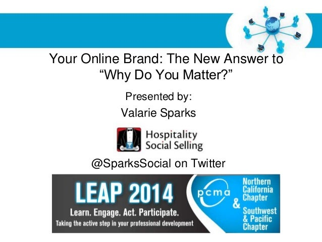 """Free Powerpoint Templates Page 1 Your Online Brand: The New Answer to """"Why Do You Matter?"""" Presented by: Valarie Sparks @S..."""