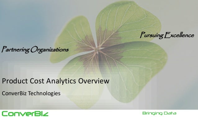 ConverBiz Bringing Data Pursuing Excellence Partnering Organizations Product Cost Analytics Overview ConverBiz Technologies