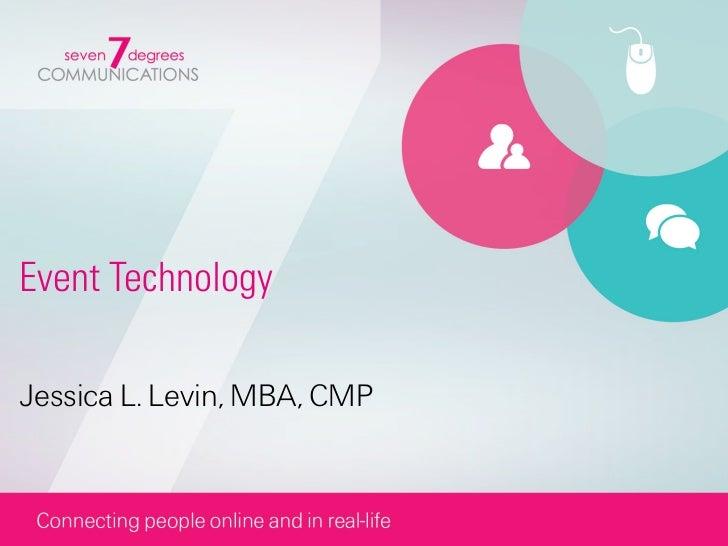 Event TechnologyJessica L. Levin, MBA, CMP
