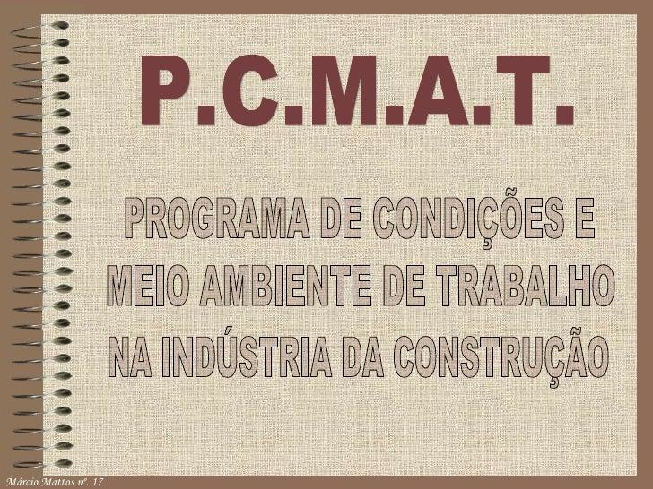 P.C.M.A.T. PROGRAMA DE CONDIÇÕES E  MEIO AMBIENTE DE TRABALHO  NA INDÚSTRIA DA CONSTRUÇÃO