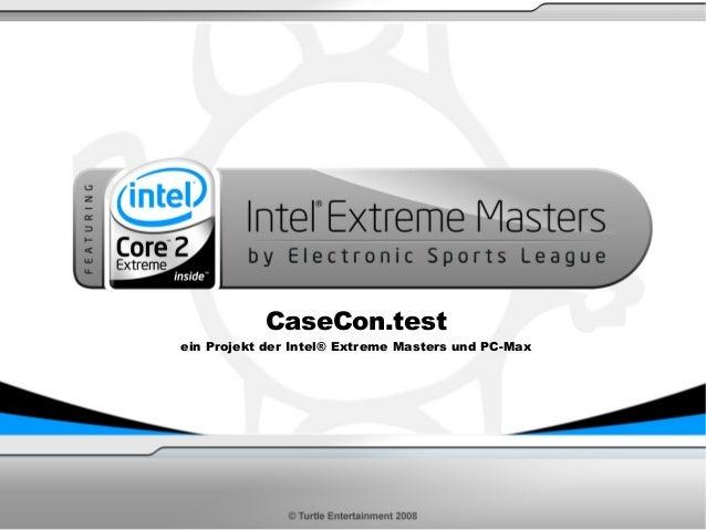 CaseCon.test ein Projekt der Intel® Extreme Masters und PC-Max