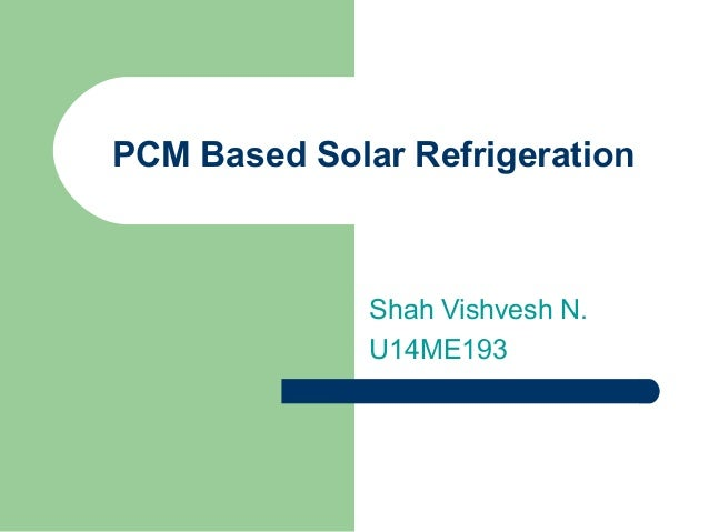 Phase Change Materials(PCM) based solar refrigeration