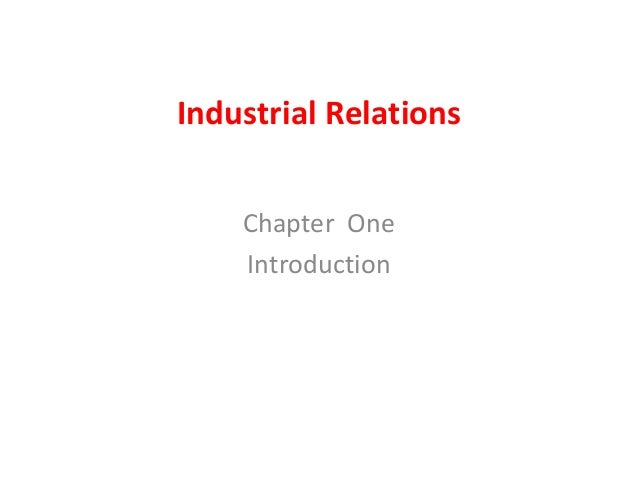 Industrial Relations Chapter One Introduction