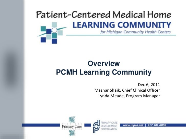OverviewPCMH Learning Community                                Dec 6, 2011         Mazhar Shaik, Chief Clinical Officer   ...