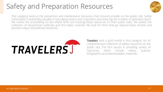 Safety and Preparation Resources 11 This category looks at the prevention and maintenance resources that insurers provide ...