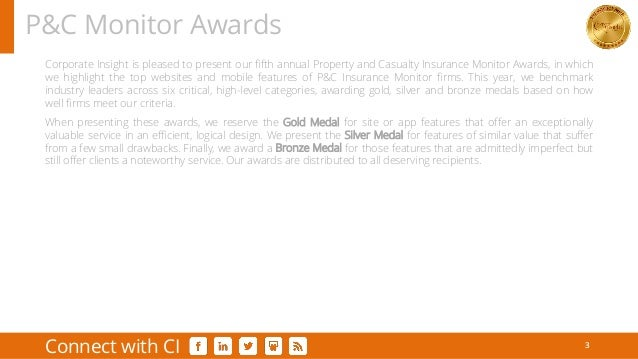 Corporate Insight is pleased to present our fifth annual Property and Casualty Insurance Monitor Awards, in which we highl...