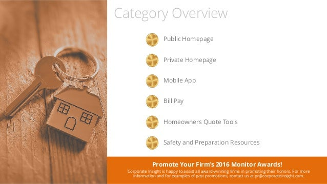 Category Overview Public Homepage Private Homepage Mobile App Bill Pay Homeowners Quote Tools Promote Your Firm's 2016 Mon...