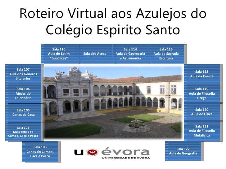 Roteiro Virtual aos Azulejos do          Colégio Espirito Santo                        Sala 110                           ...