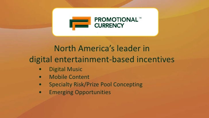North America's leader in <br />digital entertainment-based incentives<br /><ul><li>Digital Music