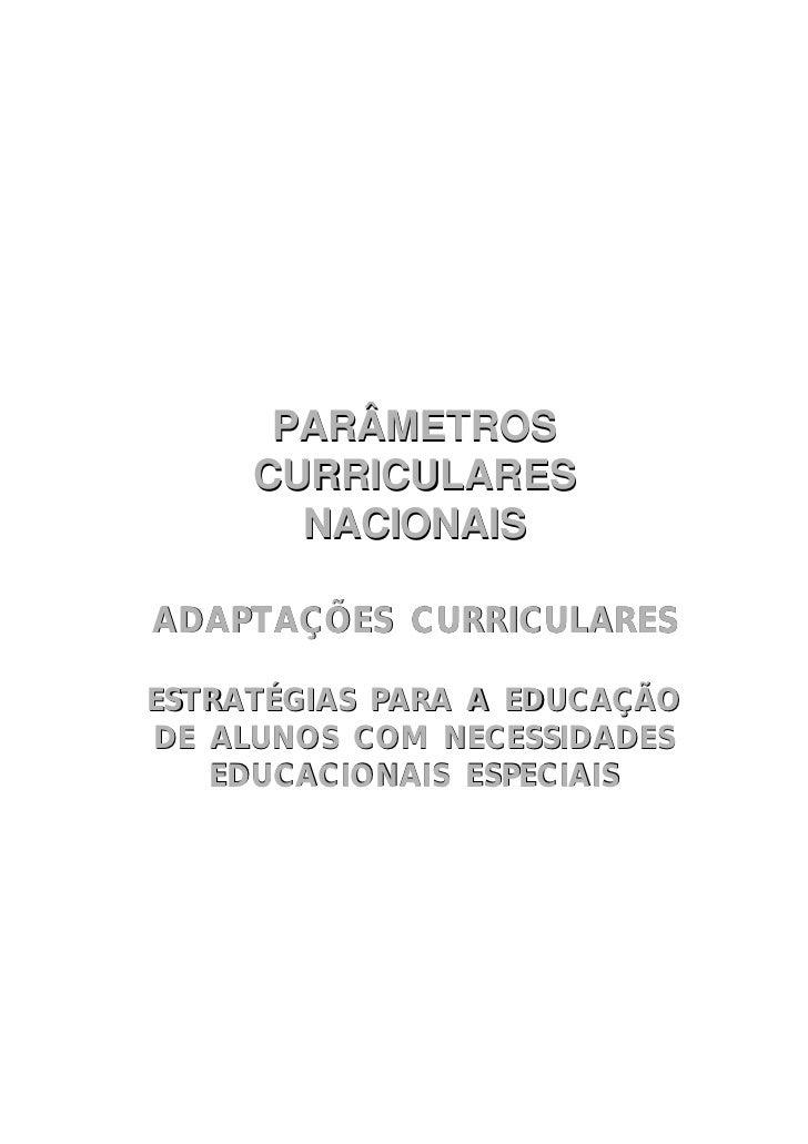 PARÂMETROS     CURRICULARES       NACIONAISADAPTAÇÕES CURRICULARESESTRATÉGIAS PARA A EDUCAÇÃODE ALUNOS COM NECESSIDADES   ...