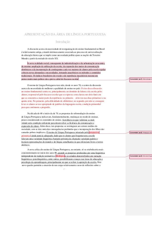 APRESENTAÇÃO DA ÁREA DE LÍNGUA PORTUGUESA  Introdução  A discussão acerca da necessidade de reorganização do ensino fundam...