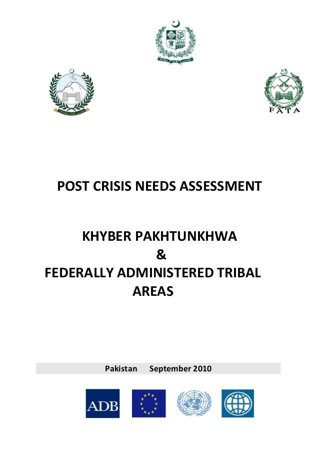 POST CRISIS NEEDS ASSESSMENT KHYBER PAKHTUNKHWA & FEDERALLY ADMINISTERED TRIBAL AREAS Pakistan September 2010