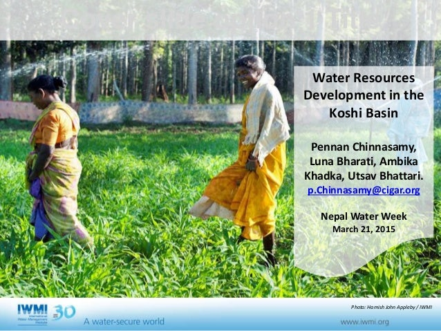Cover slide option 1 Title Water Resources Development in the Koshi Basin Pennan Chinnasamy, Luna Bharati, Ambika Khadka, ...
