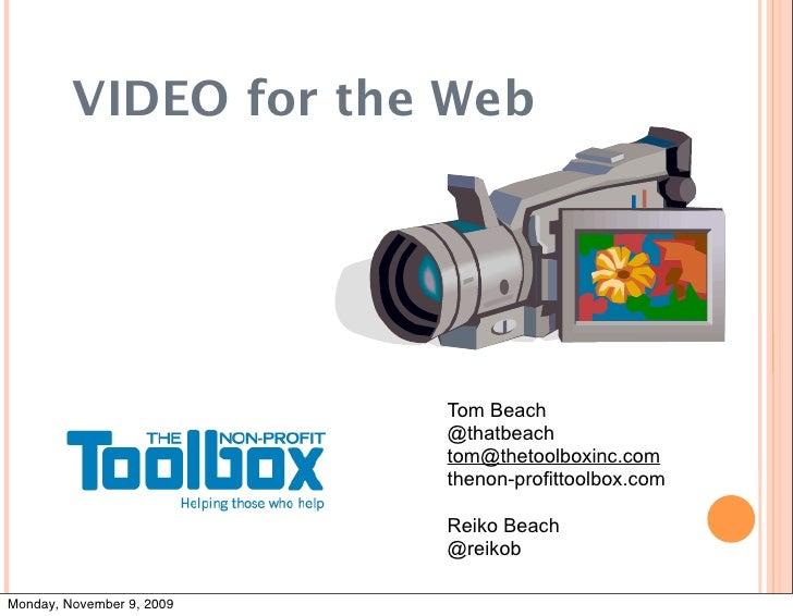 VIDEO for the Web                                Tom Beach                            @thatbeach                          ...