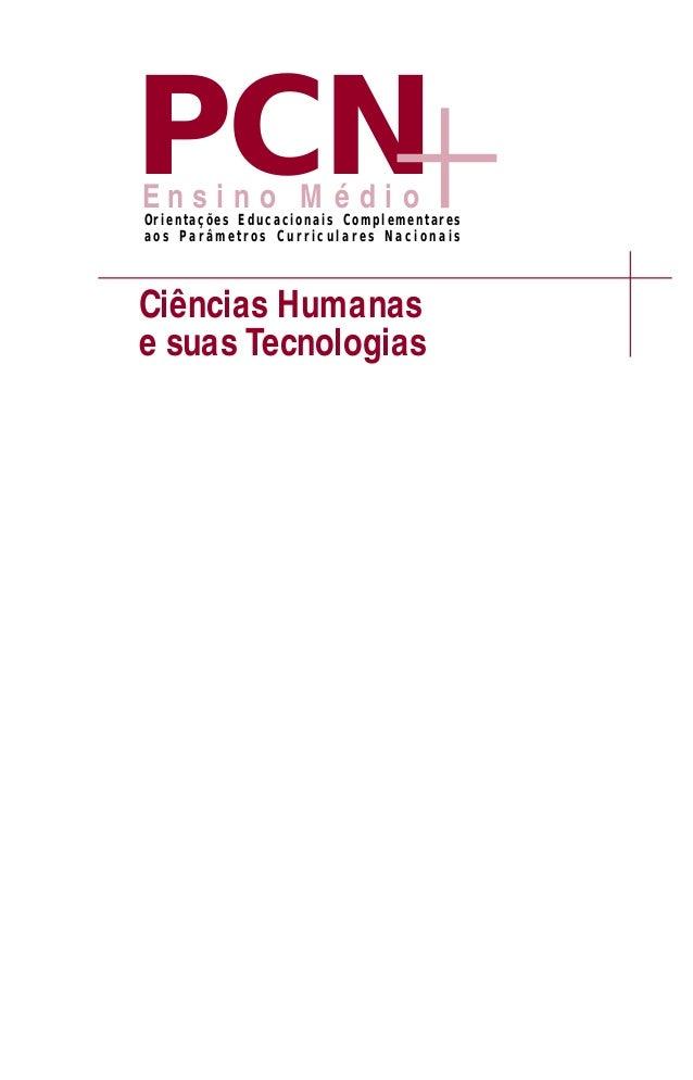 Ciências Humanas e suas Tecnologias Orientações Educacionais Complementares a o s P a r â m e t r o s C u r r i c u l a r ...