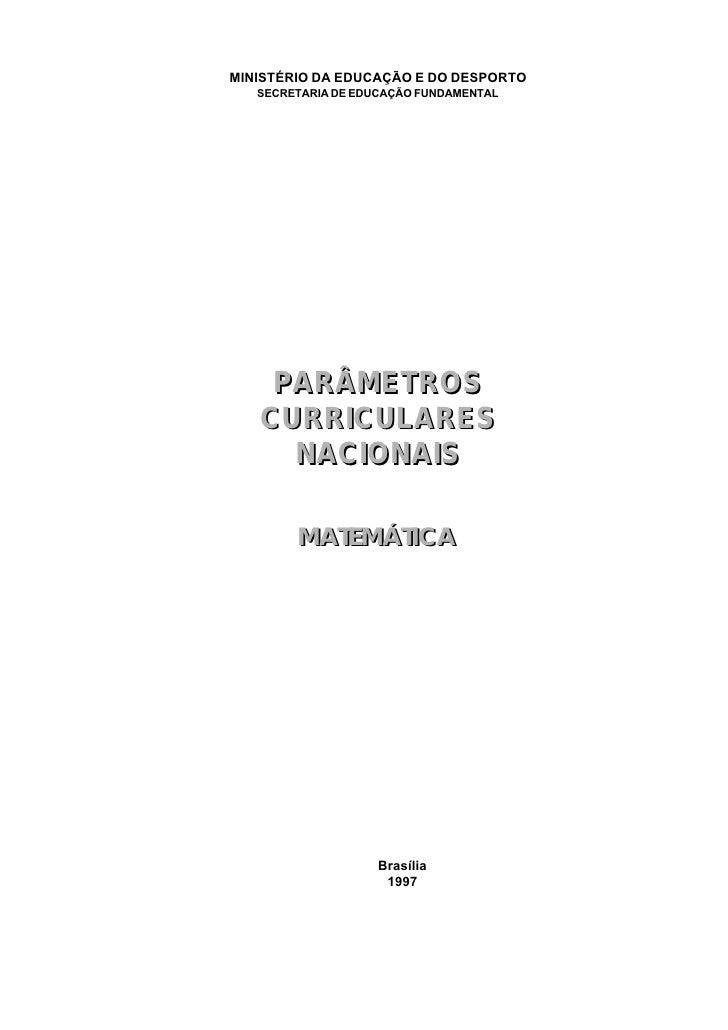 MINISTÉRIO DA EDUCAÇÃO E DO DESPORTO    SECRETARIA DE EDUCAÇÃO FUNDAMENTAL         PARÂMETROS    CURRICULARES      NACIONA...