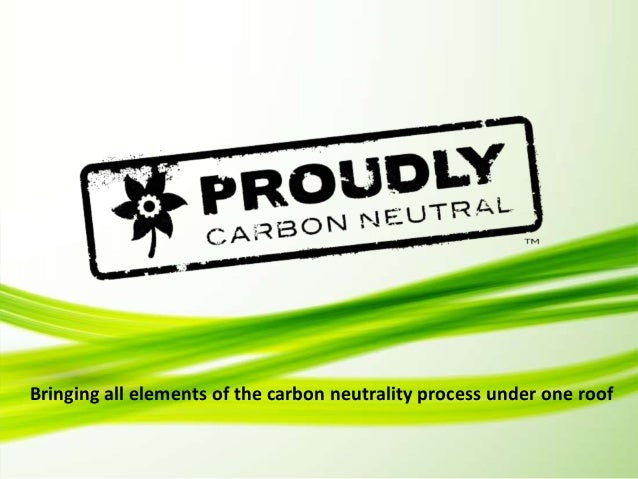 Bringing all elements of the carbon neutrality process under one roof