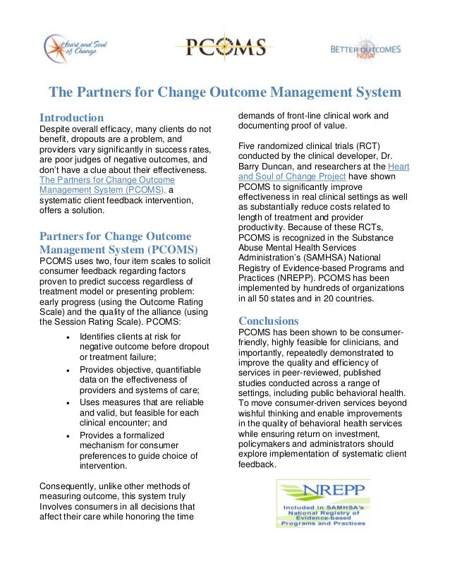 The Partners for Change Outcome Management System Introduction Despite overall efficacy, many clients do not benefit, drop...