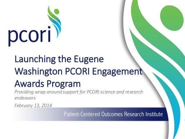 Launching The Eugene Washington Pcori Engagement Awards
