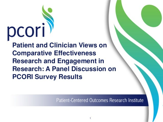 Patient and Clinician Views on Comparative Effectiveness Research and Engagement in Research: A Panel Discussion on PCORI ...