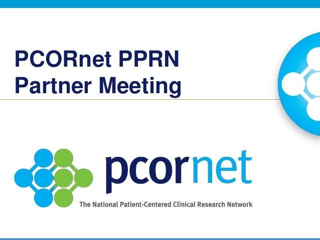 PCORnet PPRN Partner Meeting