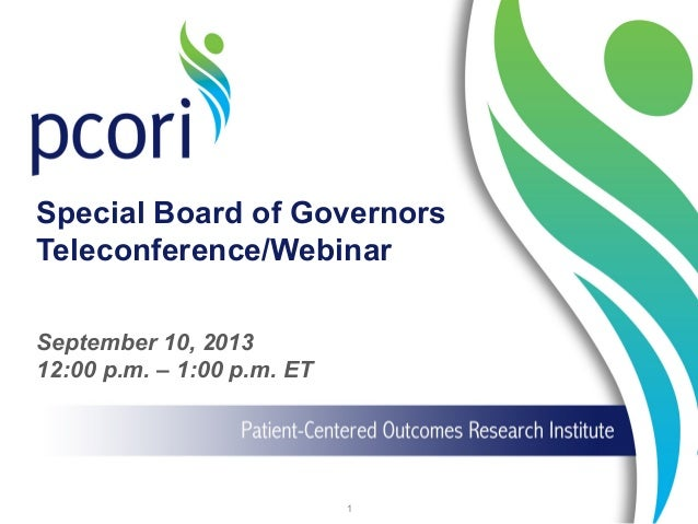 Special Board of Governors Teleconference/Webinar September 10, 2013 12:00 p.m. – 1:00 p.m. ET 1