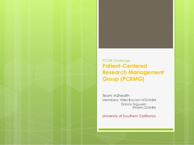 PCORI ChallengePatient-CenteredResearch ManagementGroup (PCRMG)Team: In2healthMembers: Hillel Bocian MD/MBA          Danny...