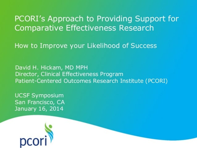 PCORI's Approach to Providing Support for Comparative Effectiveness Research PATIENT-CENTERED OUTCOMES RESEARCH INSTITUTE ...