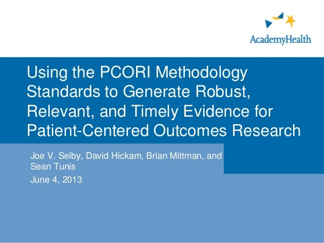 Using the PCORI Methodology Standards to Generate Robust, Relevant, and Timely Evidence for Patient-Centered Outcomes Rese...