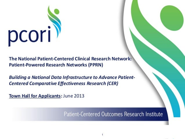 The National Patient-Centered Clinical Research Network: Patient-Powered Research Networks (PPRN) Building a National Data...
