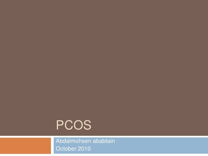 PCOS<br />Abdalmohsenababtain<br />October 2010<br />