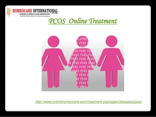 PCOS Online Treatment  http://www.onlinehomeocare.com/treatment-packages/diseases/pcos/