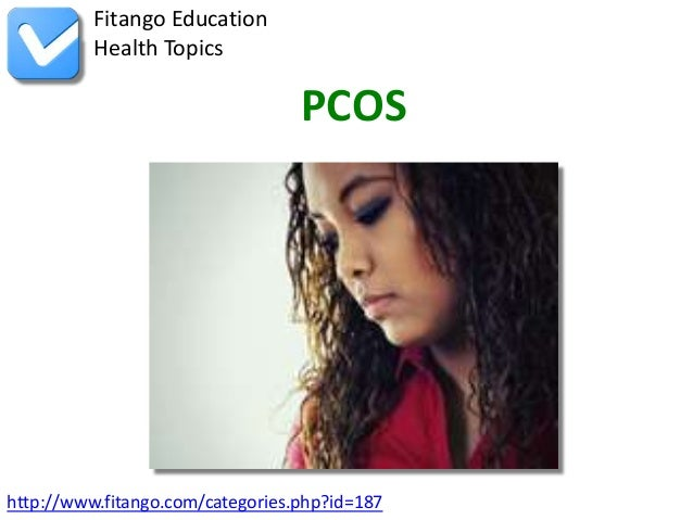 Fitango Education          Health Topics                                  PCOShttp://www.fitango.com/categories.php?id=187