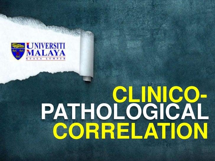 CLINICO-PATHOLOGICAL CORRELATION