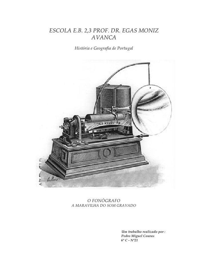 ESCOLA E.B. 2,3 PROF. DR. EGAS MONIZ                AVANCA         História e Geografia de Portugal                   O FO...