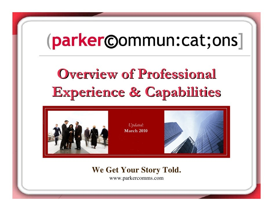 Overview of Professional Experience & Capabilities                Updated:               March 2010          We Get Your S...