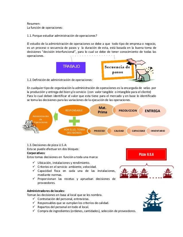Resumen: La función de operaciones: 1.1. Porque estudiar administración de operaciones? El estudio de la administración de...