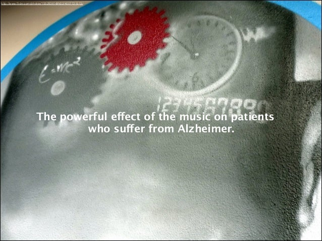 http://www.flickr.com/photos/15528381@N02/4007721513/  The powerful effect of the music on patients who suffer from Alzheim...