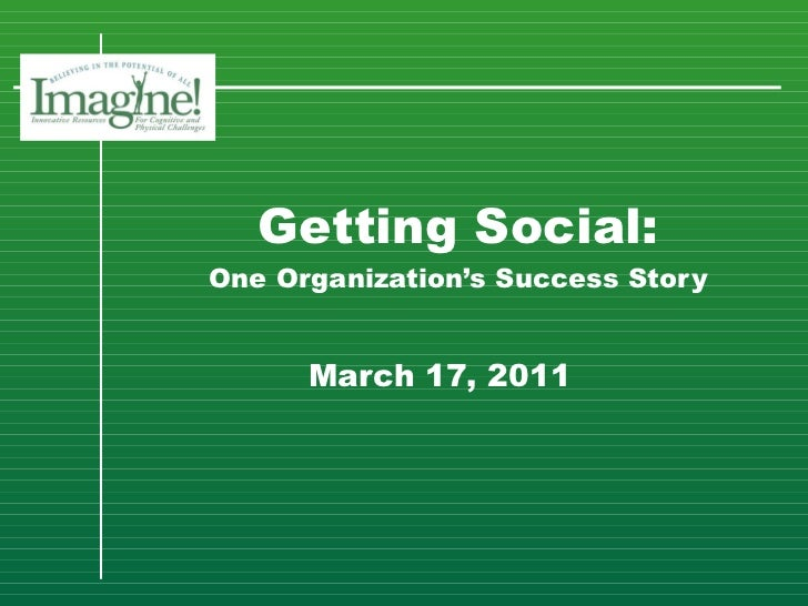 Getting Social: One Organization's Success Story   March 17, 2011
