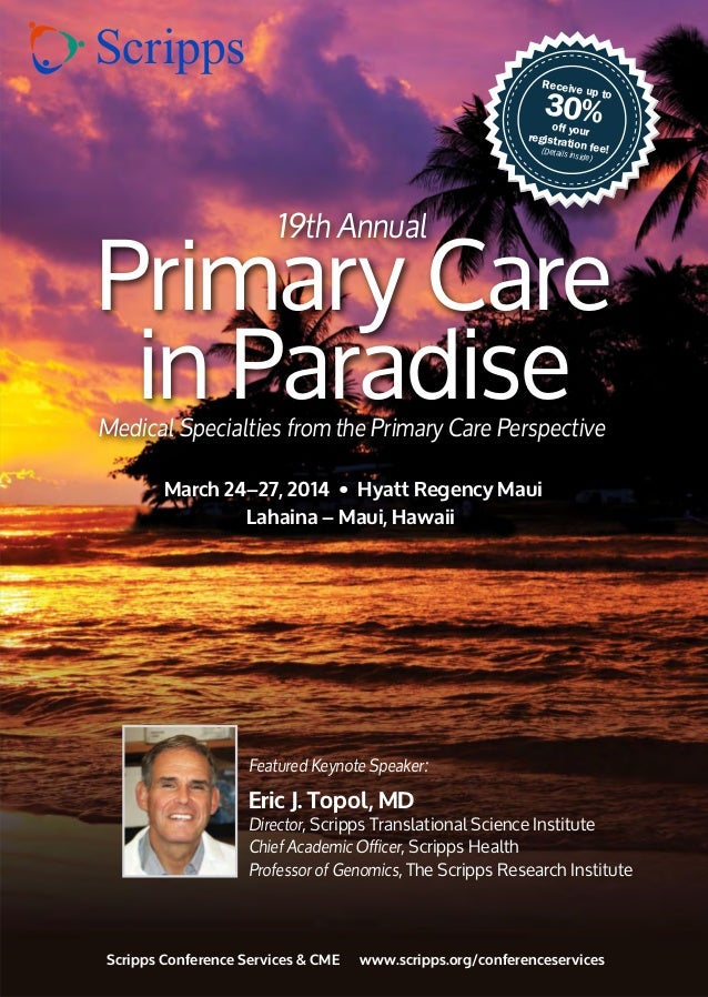 Receive up to 30%off yourregistration fee!(Details inside) Primary Care in Paradise March 24–27, 2014 • Hyatt Regency Maui...